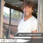 Billy Currington: I Am The DJ