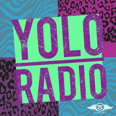 'YOLO Radio' Station  on Slacker Radio