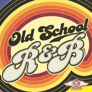 'Old School R&B' Station  on Slacker Radio